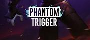 Phantom Trigger anmeldelse