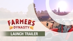 Farmer's Dynasty launch trailer