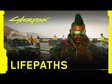 Cyberpunk 2077 - Lifepaths trailer
