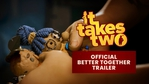It Takes Two - We're better Together trailer