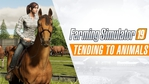 Farming Simulator 19 - Tending to Animals trailer