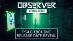 Observer System Redux - PS4 date reveal