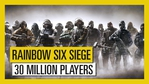 Rainbow Six Siege - 30 million players