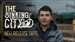 The Sinking City - New Release Date Announcement