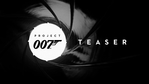 Project 007 - teaser trailer