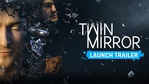 Twin Mirror - launch trailer