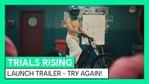 Trials Rising - Try Again launch trailer