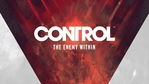 Control - What is Control: The Enemy Within
