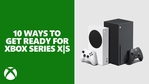 Ten Ways to Get Ready for Xbox Series X|S