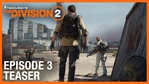 Tom Clancy's The Division 2: E3 2019 Episode 3 Teaser